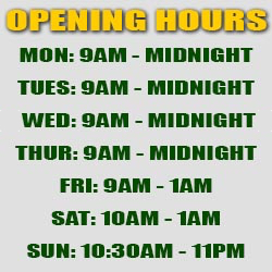Trading Hours - mon: 9am - midnight - tues: 9am - midnight - wed: 8:30am - midnight - thur: 9am - midnight - fri: 9am - 1am - sat: 10am - 1am - sun: 10:30am - 11pm